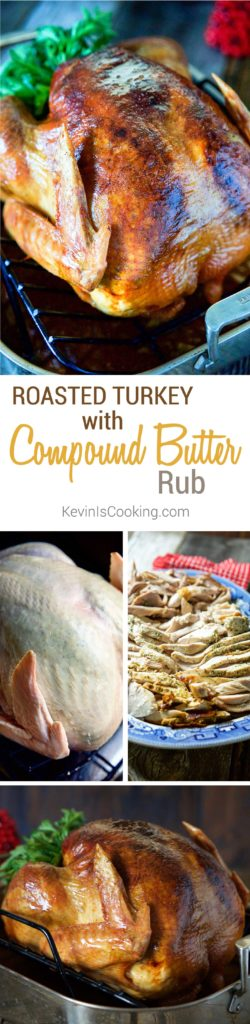 Roasted Turkey with Compound Butter Rub. www.keviniscooking.com