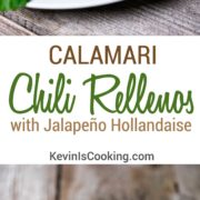 Calamari Rellenos with Jalapeno Hollendaise. www.keviniscooking.com
