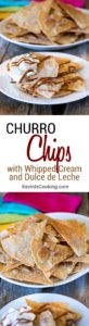Churro Chips with Whipped Cream and Dulce de Leche. www.keviniscooking.com