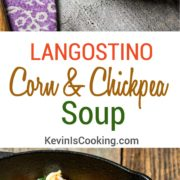 Langostino Corn and Chickpea Soup. www.keviniscooking.com