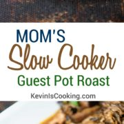 Mom's Slow Cooker Guest Pot Roast. www.keviniscooking.com