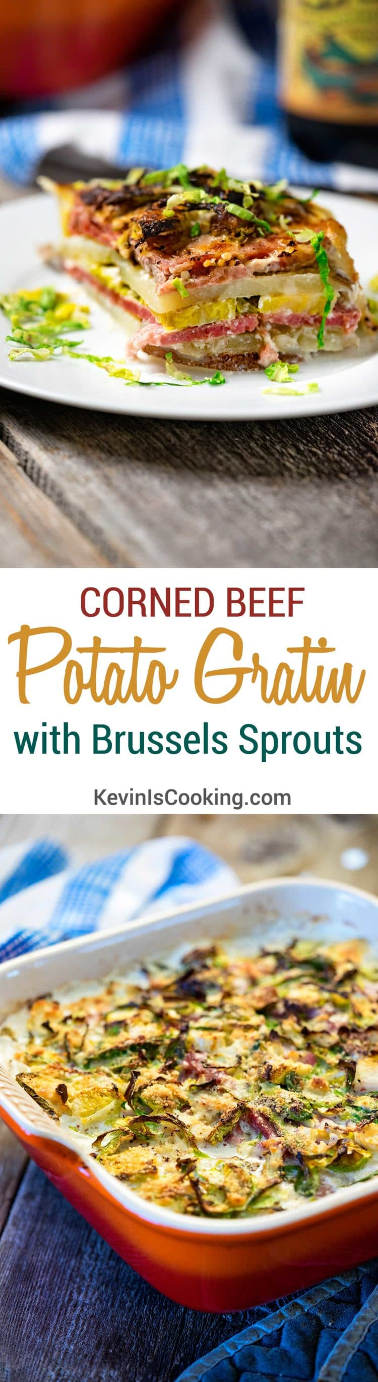Corned Beef Potato Gratin with Brussels Sprouts. www.keviniscooking.com