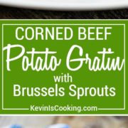 This layered Corned Beef Potato Gratin with Brussels Sprouts is just beyond delicious. Switch it up this year!
