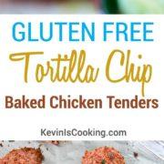 Gluten Free Tortilla Chip Baked Chicken Tenders. www.keviniscooking.com