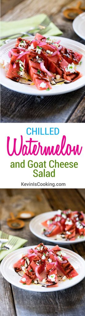 Chilled Watermelon and Goat Cheese Salad. www.keviniscooking.com