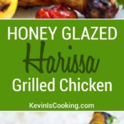 This Honey Glazed Harissa Grilled Chicken has just the right kiss of heat and the honey sweetens this up for a twist on the regular BBQ chicken. The family loves it!