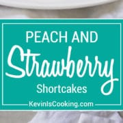 Peach and Strawberry Shortcakes are the perfect dessert to end a Summer family dinner. Fresh fruit, light and crumbly shortcake all topped with whipped cream… a sure hit every time!