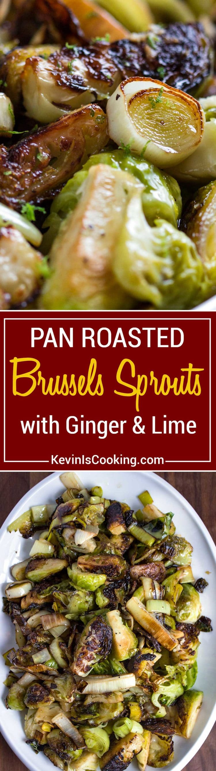 These Pan Roasted Brussels Sprouts are served crispy, browned and get a flavor boost from sliced leeks cooked with butter, fresh ginger and lime zest. There's never any leftover!