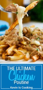 The Ultimate Chicken Poutine, better known as french fries smothered with gravy, is loaded with slow cooked, seasoned and shredded chicken and cheese curds.