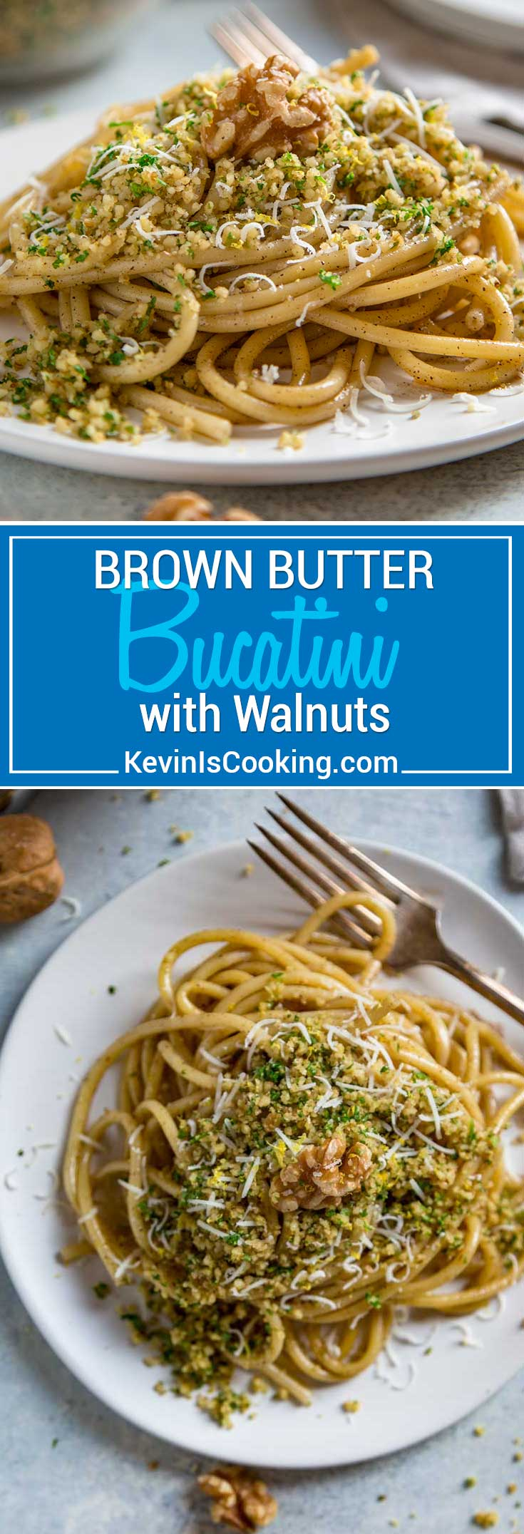 Brown Butter Bucatini with Walnuts - Kevin Is Cooking
