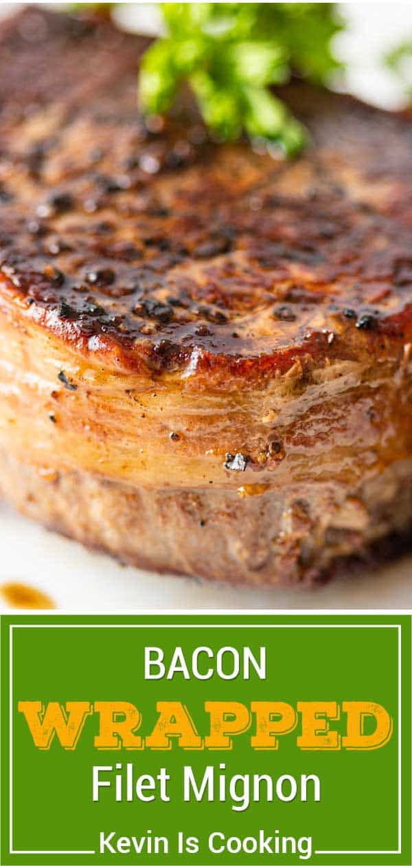 titled image for Pinterest (shown closeup) bacon wrapped filet mignon - Kevin is Cooking